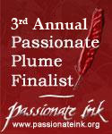 3rd Annual Passionate Plume Finalist